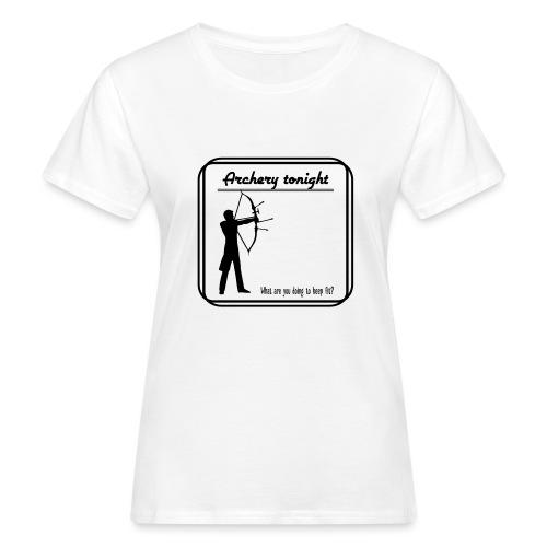 Archery tonight - Naisten luonnonmukainen t-paita