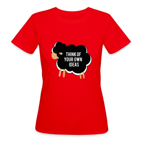 Think of your own idea! - Women's Organic T-Shirt