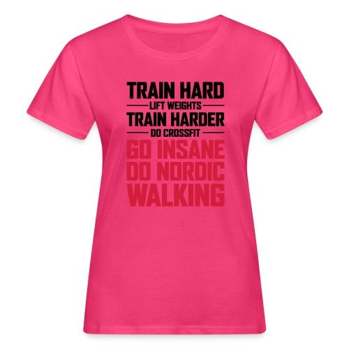 Nordic Walking - Go Insane - Naisten luonnonmukainen t-paita