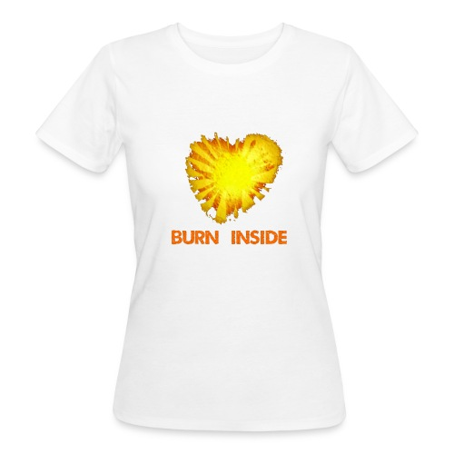Burn inside - T-shirt ecologica da donna