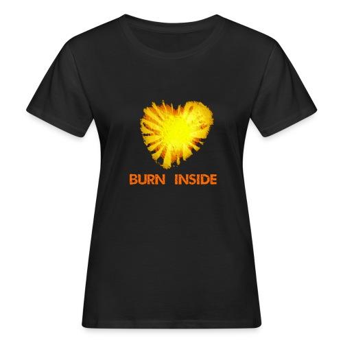 Burn inside - T-shirt ecologica da donna