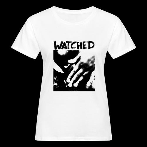 Watched - Frauen Bio-T-Shirt
