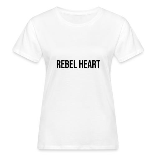 Rebel Heart - Frauen Bio-T-Shirt