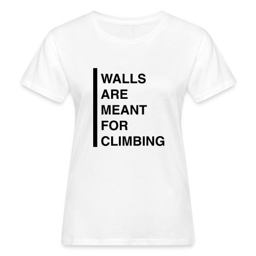 Meant For Climbing - Frauen Bio-T-Shirt
