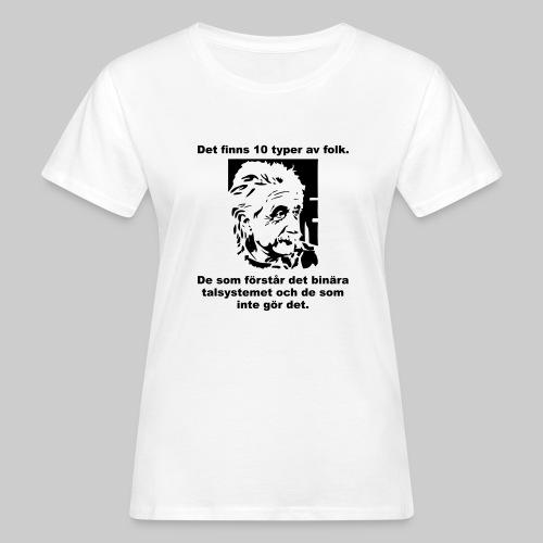Det finns 10 Typer - Ekologisk T-shirt dam