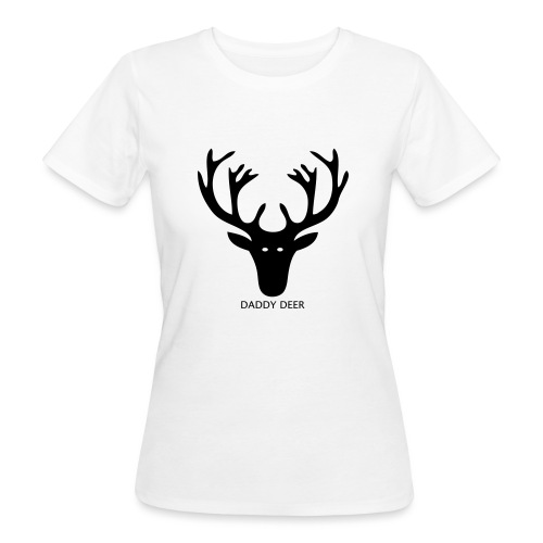 DADDY DEER - Women's Organic T-Shirt