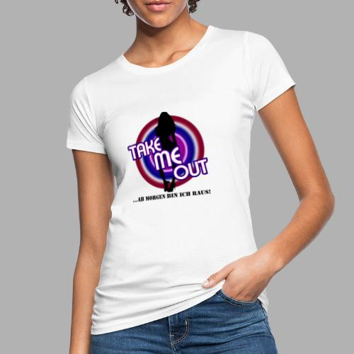 Take me out_Sie_Var. 2 - Frauen Bio-T-Shirt