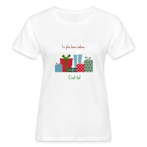 Le plus beau cadeau - T-shirt bio Femme