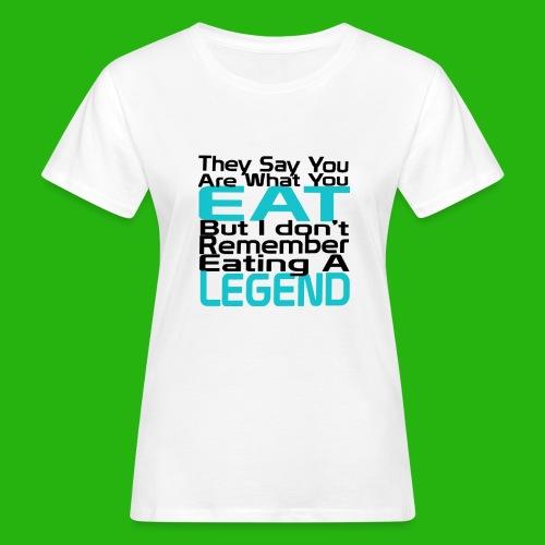 You Are What You Eat Shirt - Women's Organic T-Shirt