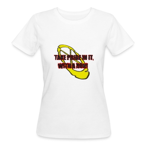 TAKE PRIDE IN IT, WITH A DON! - Frauen Bio-T-Shirt
