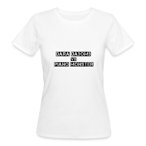 Dara DaBomb VS Piano Monster Range - Women's Organic T-Shirt