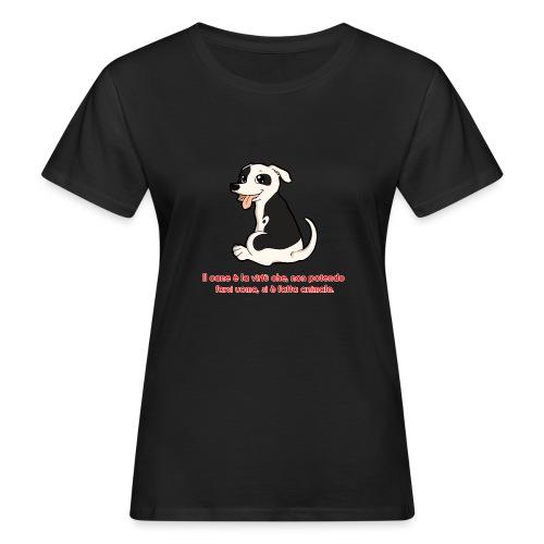 Aforisma cinofilo - T-shirt ecologica da donna