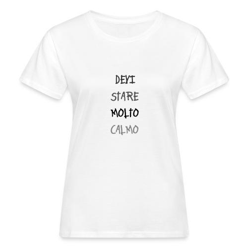 Devi stare molto calmo - Ekologiczna koszulka damska