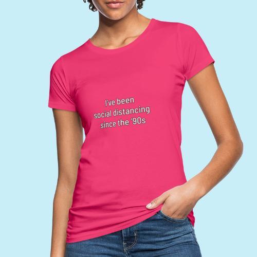 distanciation sociale - T-shirt bio Femme
