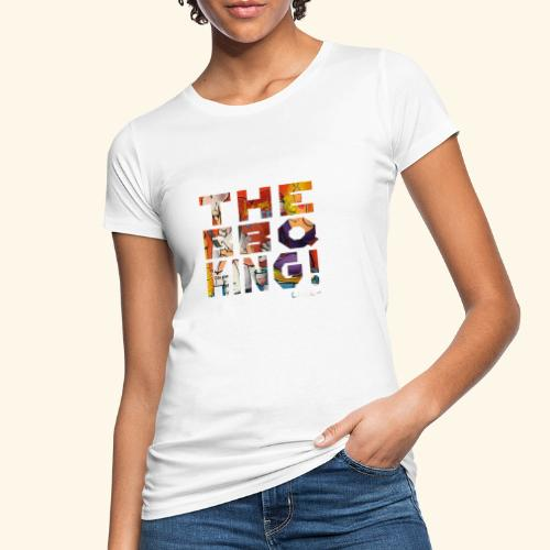 THE BBQ KING T SHIRTS TEKST - Vrouwen Bio-T-shirt