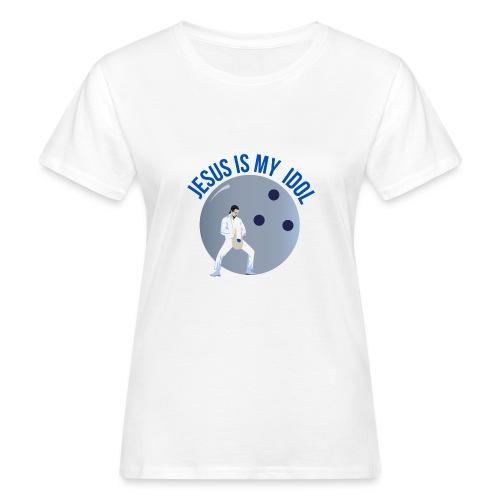 Jesus is my idol - T-shirt ecologica da donna