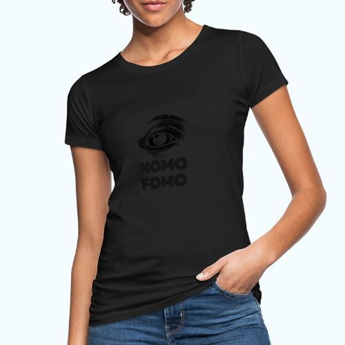 NOMO FOMO - Women's Organic T-Shirt