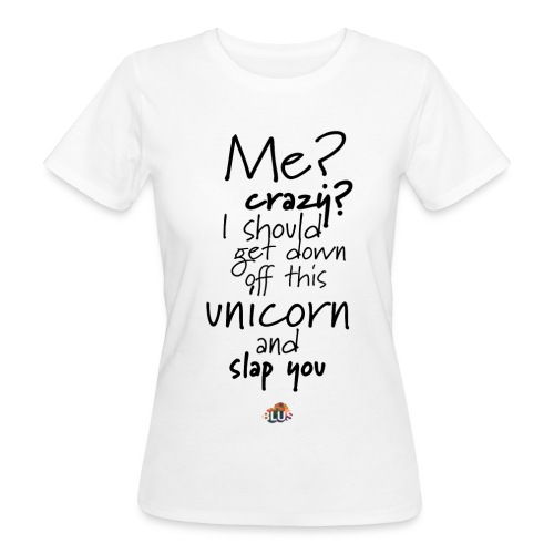Crazy Unicorn Style (Dark) - Women's Organic T-Shirt