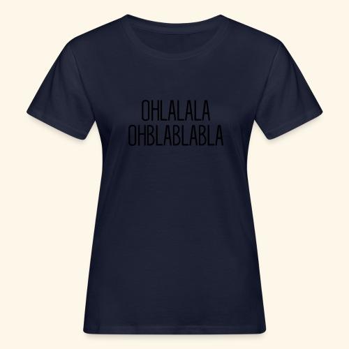 Ohblablabla - Women's Organic T-Shirt