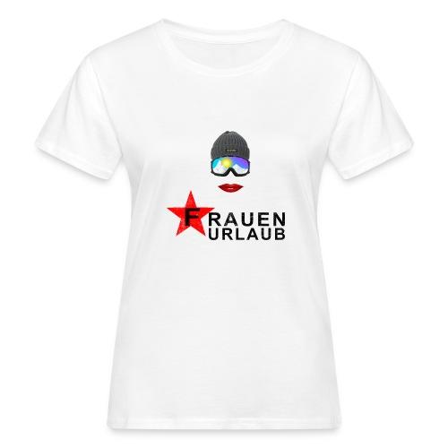 Frauenurlaub - Frauen Bio-T-Shirt