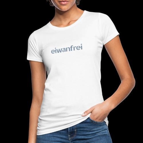 eiwanfrei - Frauen Bio-T-Shirt