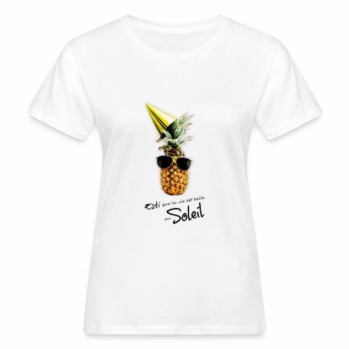 Esti que la vie est belle au Soleil - T-shirt bio Femme