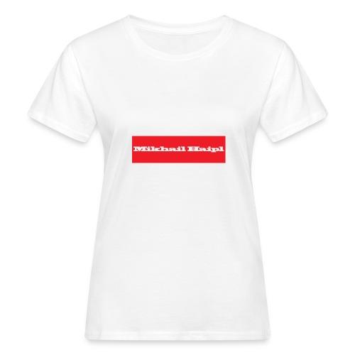 Mikhail Haipl - Frauen Bio-T-Shirt