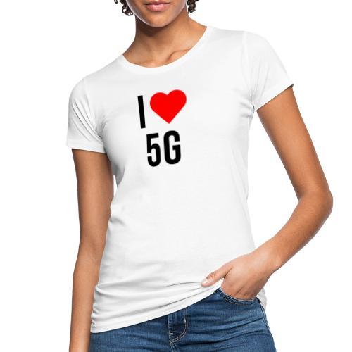 ilove5g - Frauen Bio-T-Shirt