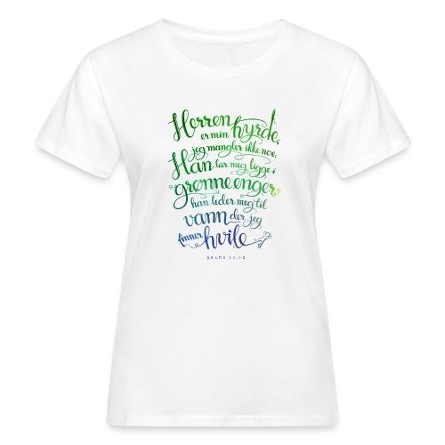 Herren er min hyrde - Økologisk T-skjorte for kvinner