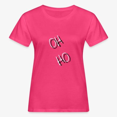 OH HO - Women's Organic T-Shirt