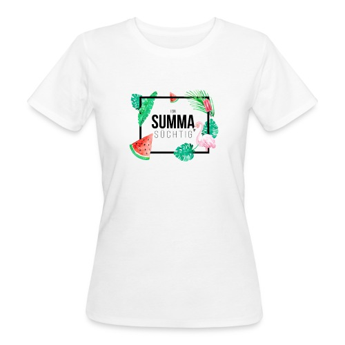 Vorschau: I bin summa süchtig - Frauen Bio-T-Shirt