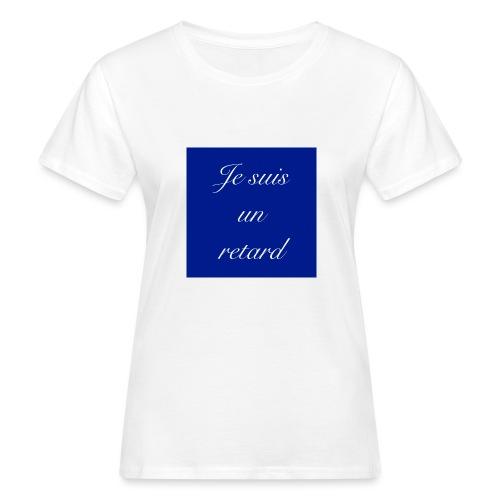 Je suis un retard - Ekologisk T-shirt dam