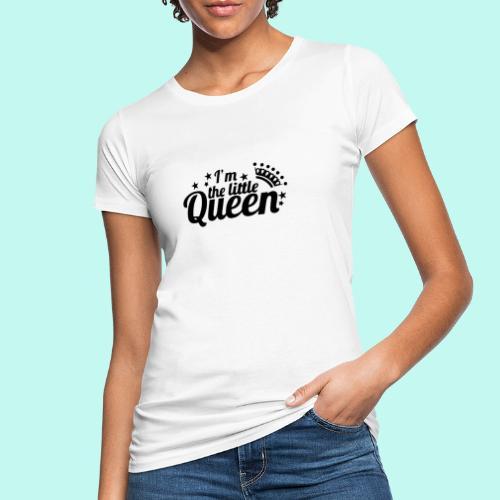 I'm the little Queen - Frauen Bio-T-Shirt