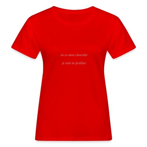 Tu es mon chocolat clair - T-shirt bio Femme