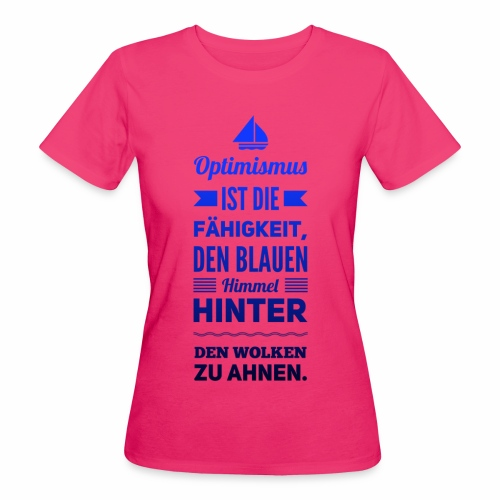 Optimismus ist...boot - Frauen Bio-T-Shirt