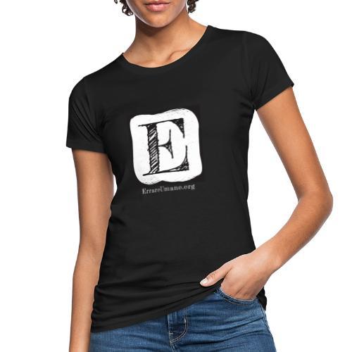 Logo ErrareUmano con scritta bianca - T-shirt ecologica da donna