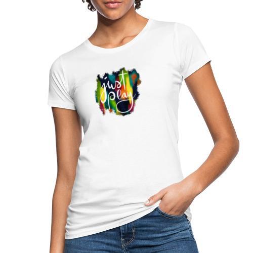 Just Play Lettering auf Farbklecksen - Frauen Bio-T-Shirt