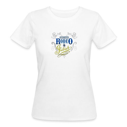 Rodeo and Juliet - CountryMania - T-shirt ecologica da donna