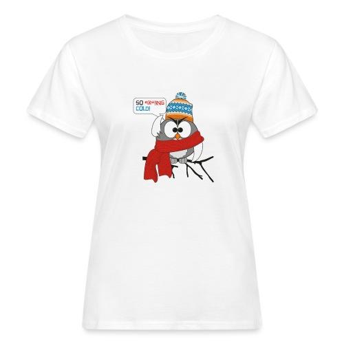 Cold bird - Naisten luonnonmukainen t-paita
