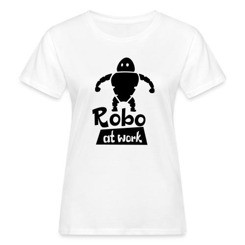 robot at work - Frauen Bio-T-Shirt