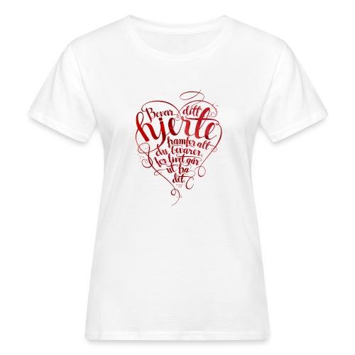 Bevar ditt hjerte - Økologisk T-skjorte for kvinner