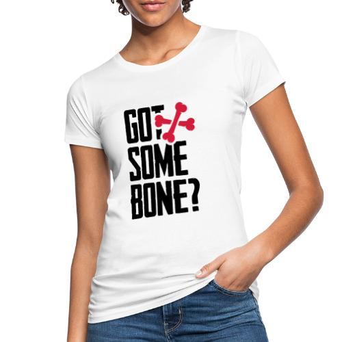 Got some bone? - Naisten luonnonmukainen t-paita