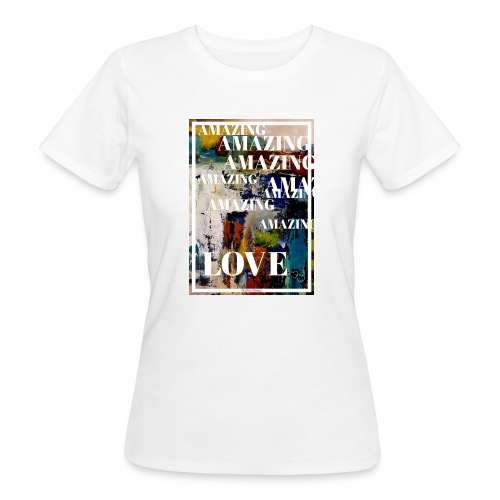 Amazing Love - Ekologisk T-shirt dam