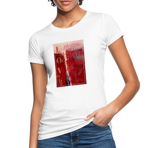 Love Amazing - Ekologisk T-shirt dam