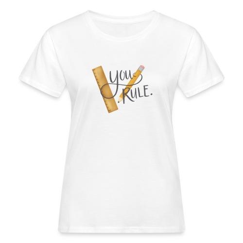 You rule! - Ekologisk T-shirt dam