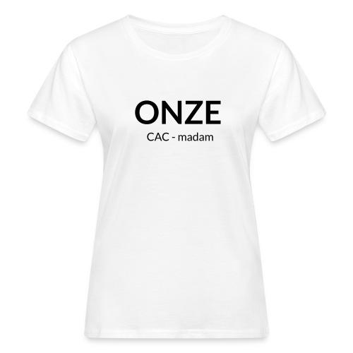 ONZE CAC - madam - Vrouwen Bio-T-shirt