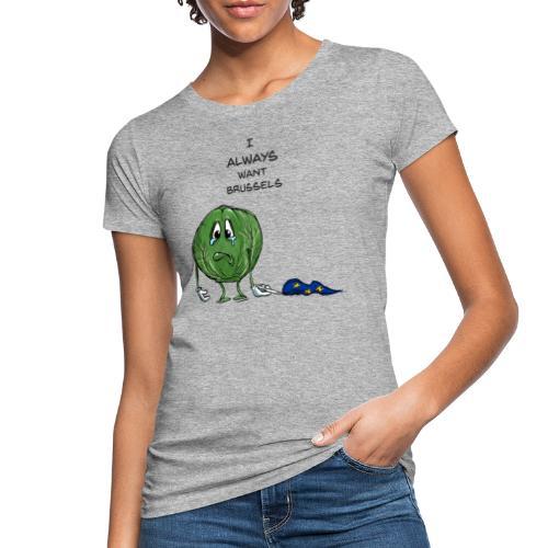 Anti Brexit rimane Bruxelles Funny Sprout - T-shirt ecologica da donna