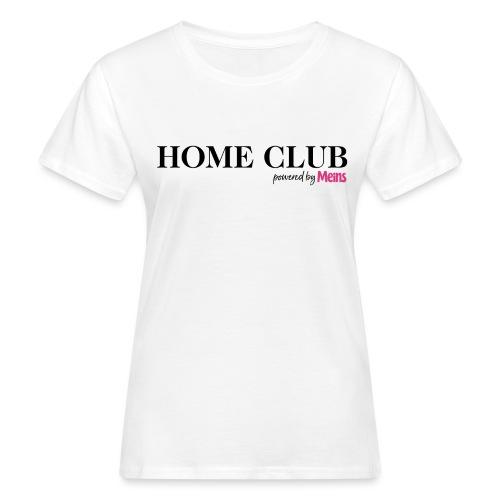 HOME CLUB - Frauen Bio-T-Shirt