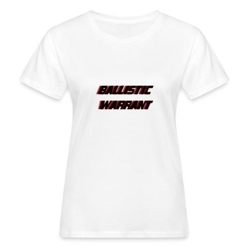 BallisticWarrrant - Vrouwen Bio-T-shirt