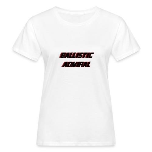 BallisticAdmiral - Vrouwen Bio-T-shirt